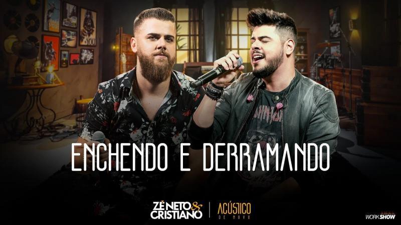 Zé Neto e Cristiano - ENCHENDO E DERRAMANDO